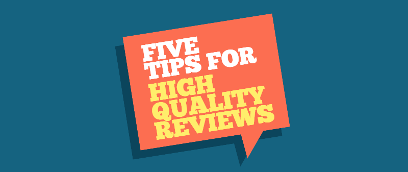 Five Strategies to Land More High-Quality Reviews