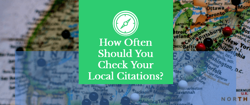 How Often Should You Check Your Local Citations