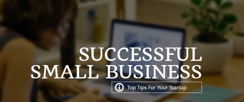 Top Tips for Successful Small Business