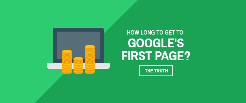 How long does it take to get to the first page of Google
